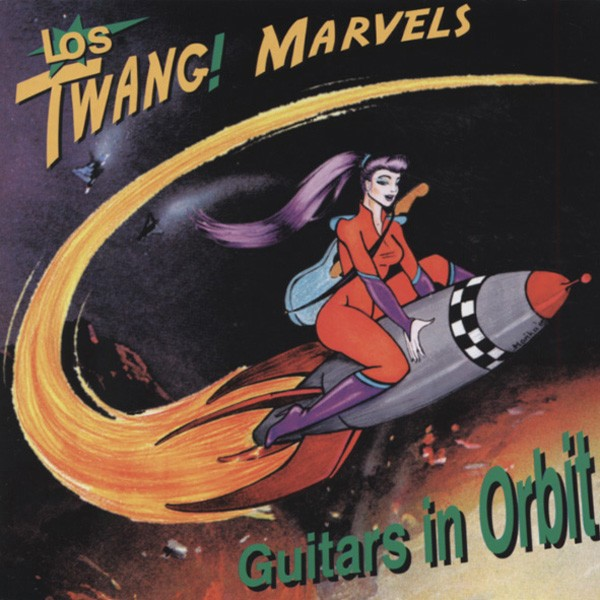 Guitars in Orbit - Los Twang Marvels